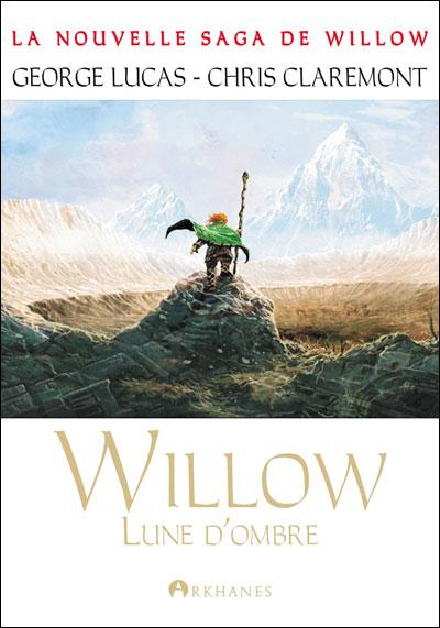 Les Chroniques de la Terre d'Ombre, Tome1 : Willow, lune d'ombre - Georges LUCAS & Chris CLAREMONT