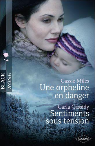 Une orpheline en danger de Cassie Miles / Sentiments sous tension de Carla Cassidy 9782280232029