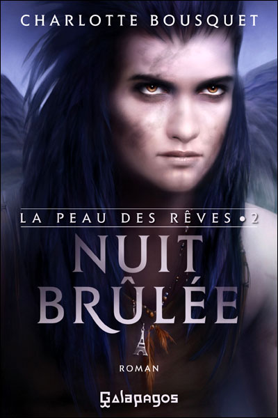 LA PEAU DES REVES (Tome 2) NUIT BRULEE de Charlotte Bousquet 9782809806359