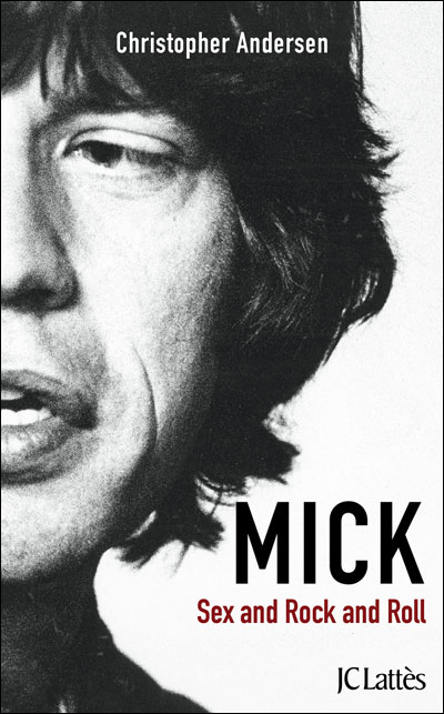 MICK, SEXE ET ROCK'N'ROLL - CHRISTOPHER ANDERSEN [MULTI]