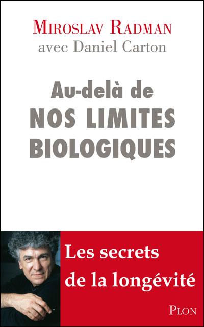 Au-dela de nos limites biologiques (Biologie.Medecine.Science.ADN)