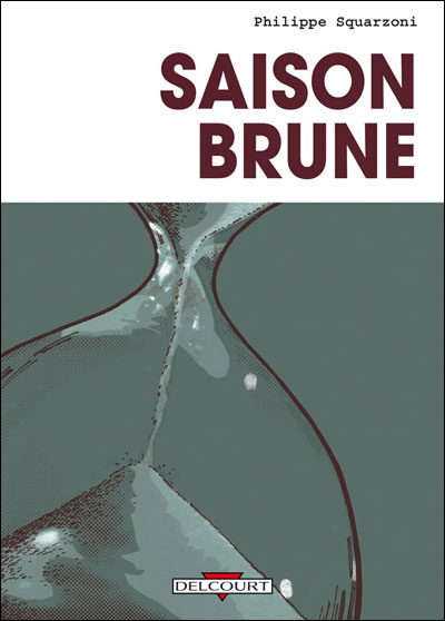 Saison Brune - Philippe Squarzoni