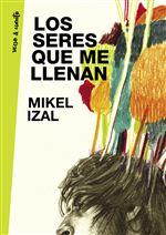 Descargar Los seres que me llenan , Narrativa española deMikel Izal