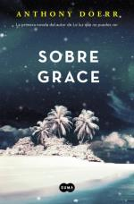 Descargar Sobre Grace , Narrativa extranjera deAnthony Doerr