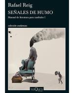 Descargar Señales de humo.Manual de literatura para caníbales 1 , Narrativa española deRafael Reig