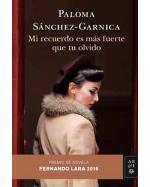 Descargar Mi recuerdo es más fuerte que tu olvido. Premio de Novela Fernando Lara 2016 dePaloma Sánchez-Garnica