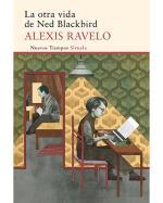 Descargar La otra vida de Ned Blackbird , Novela contemporánea deAlexis Ravelo