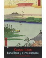 Descargar Luna llena y otros cuentos deYasushi Inoué