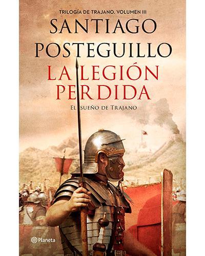 la-legion-perdida-santiago-posteguillo-mis-nuevas-presas-interesantes-recomendaciones-libros-literatura-opinion-blogs-blogger