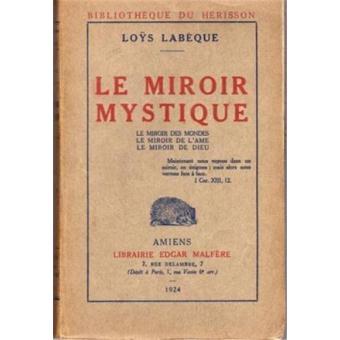 Le miroir mystique le miroir des mondes le miroir de l for Le miroir de l ame