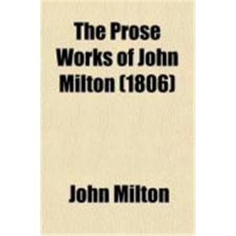 a life and works of john milton John milton: life, work and thought by this will be the definitive biography for some time it doesn't have the polemical edge of such recent works on milton as.