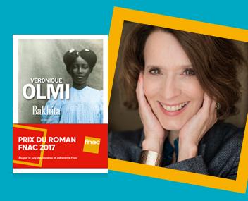 Lauréate Prix Roman Fnac : Véronique Olmi - Bakhita