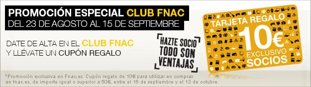 Promoción Especial Alta en el Club Fnac: A mitad de precio + cupón 10€
