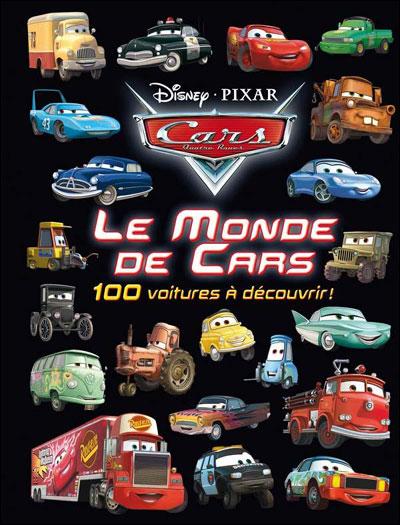 Le monde de Cars : 100 voitures à découvrir  Collectif, grand format
