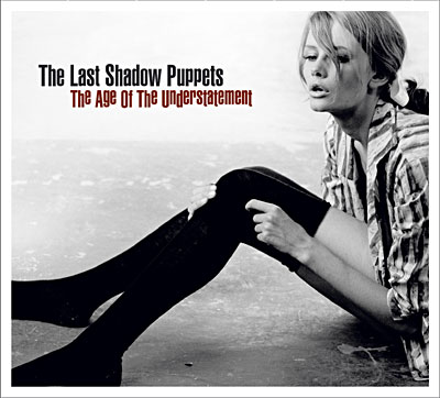 The last shadow puppets - The Age Of The Understatement dans Musique 5034202020820