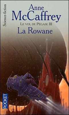 McCaffrey Anne - La Rowane - Le vol de Pégase T3 9782266159340