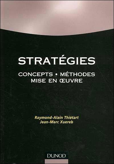 Stratégies – Concepts, Méthodes, Mise en œuvre, par Raymond-Alain Thietart