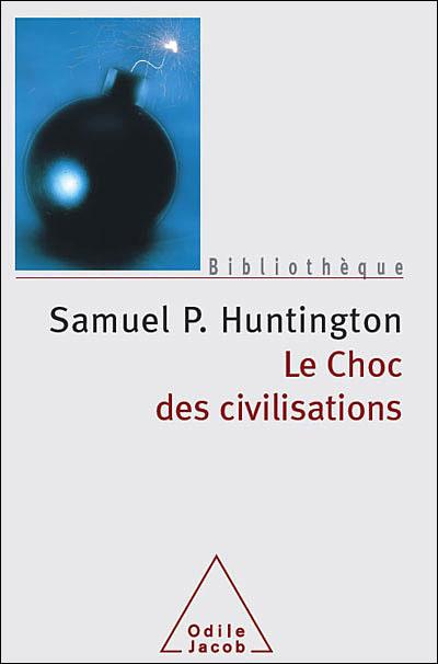 Huntington Phillips Samuel - Le choc des civilisations