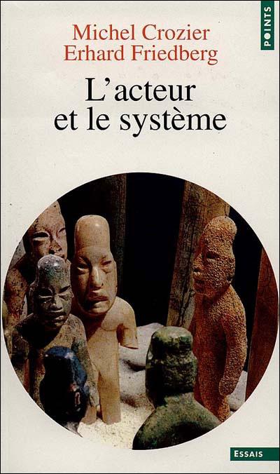 L'Acteur et le Système (Michel Crozier)