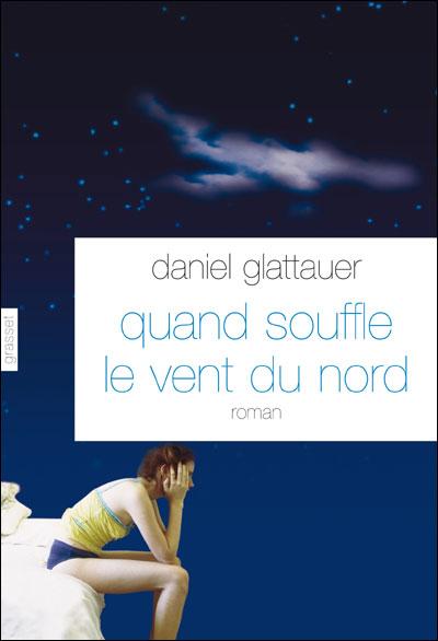 (Lecture) Quand souffle le vent du Nord de Daniel Glattauer 9782246765011