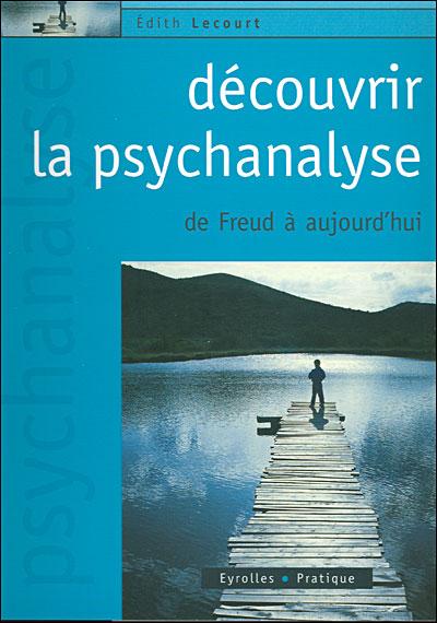 Découvrir la Psychanalyse Edith Lecourt 9782708136021