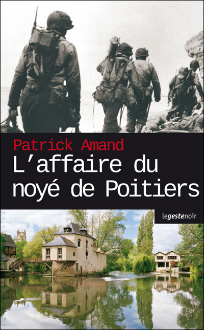 L&rsquo;affaire du noy de Poitiers par Patrick Amand