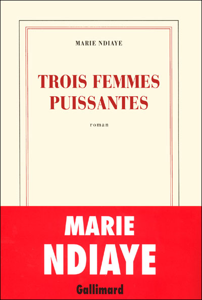 trois femmes puissantes  Ndiaye, Marie, grand format