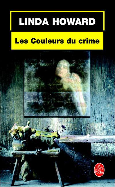 Les couleurs du crime, Linda Howard 9782253099161
