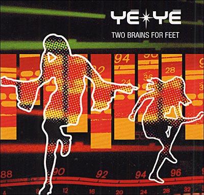 Yé-yé - Two brains for feet (2003) dans CD / Divers 3760013325381