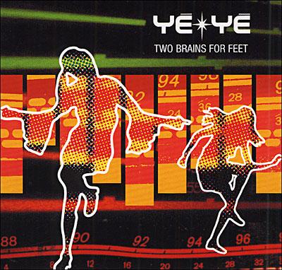 Yé-yé - Two brains for feet