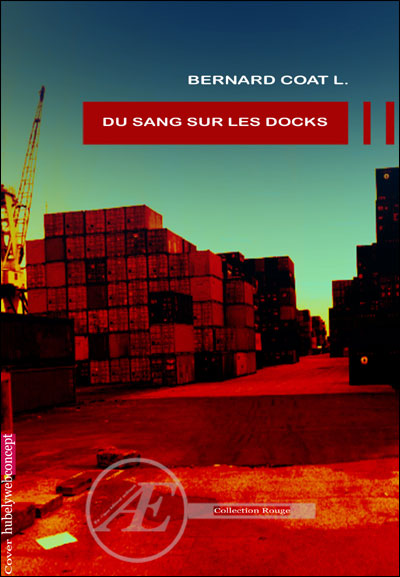 Du sang sur les docks par Bernard Coat-Lacoste