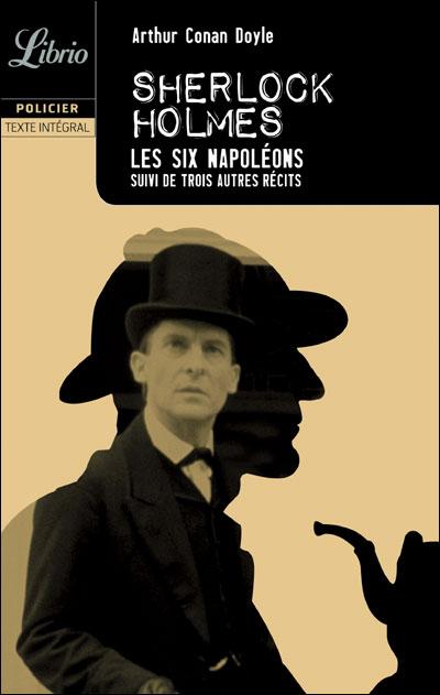 LES SIX NAPOLEONS (suivi de trois autres récits) de Sir Arthur Conan Doyle 9782290334522