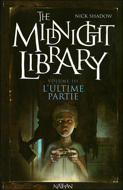 THE MIDNIGHT LIBRARY (Tome 03) L'ULTIME PARTIE de Nick Shadow 9782092512432