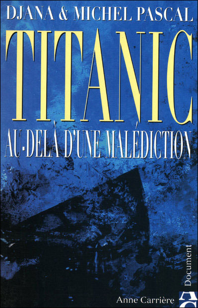 Titanic, au delà d'une malédiction 9782843372452