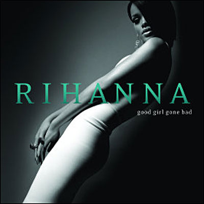 Good girl gone bad - Inclus DVD bonus Rihanna ...