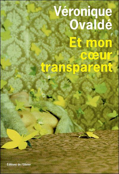 Et mon coeur transparent de Véronique Ovaldé dans Roman contemporain francais 9782879295992