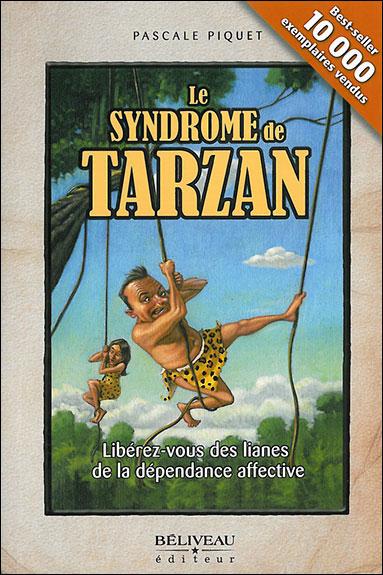 """Livre: """"Le syndrome de Tarzan. Libérez-vous des lianes de la dépendance affective"""" 9782890923713"""