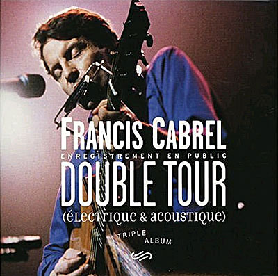 Francis Cabrel - Double Tour - Cd 1