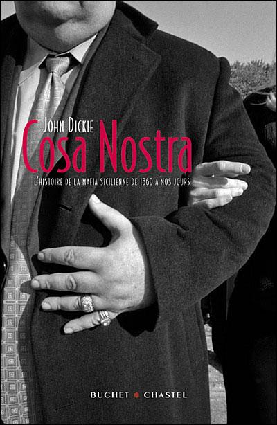 Cosa Nostra, l'Histoire de la Mafia Sicilienne de 1860 a nos jours