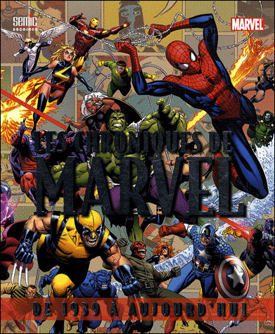 Les chroniques de Marvel de 1939 à aujourd'hui