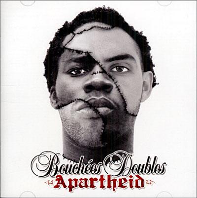 Bouchées Doubles - Apartheid - 2006