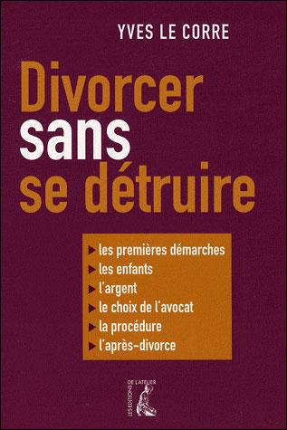 divorcer sans se d truire yves le corre guide broch paru en 04 2009 le monde des avocats. Black Bedroom Furniture Sets. Home Design Ideas