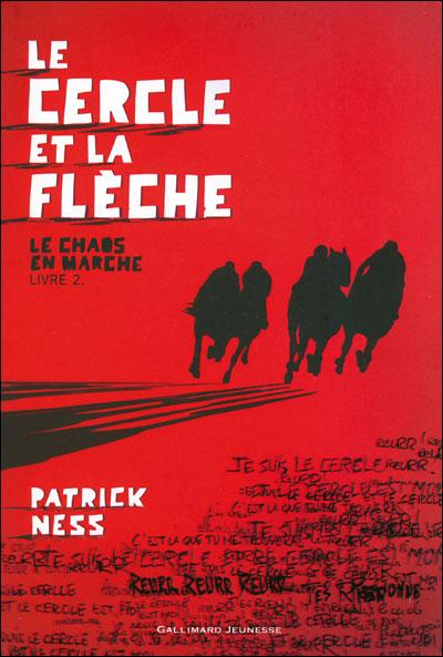 LE CHAOS EN MARCHE (Tome 2) LE CERCLE DE LA FLECHE de Patrick Ness 9782070618293