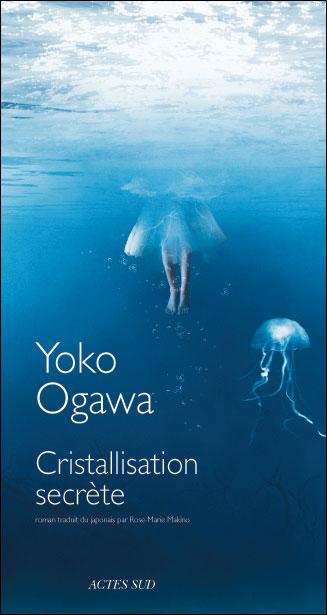 Yoko Ogawa, Cristallisation Secrète dans Littérature 9782742788293