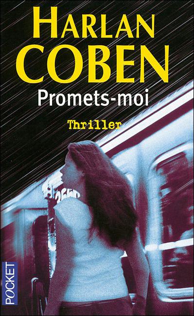 Harlan Coben. Promets moi. Thriller.