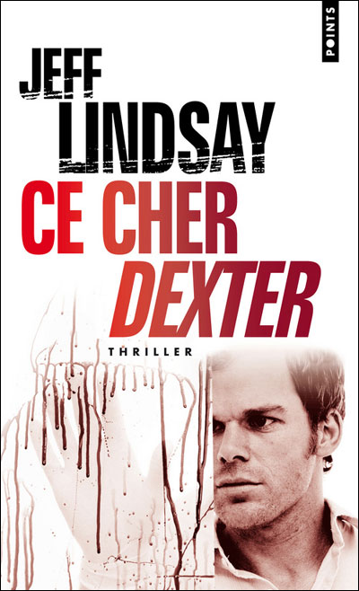 Ce cher Dexter- Jeff Lindsay 9782757800034