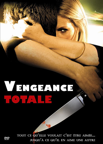 Vengeance Totale (The Love of Her Life - A woman\'s rage)