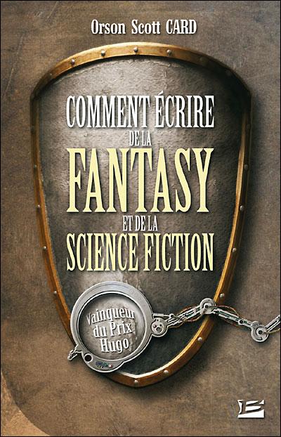 Orson Scott Card Comment écrire de la Fantasy et de la Science-Fiction