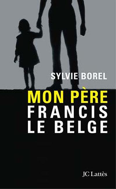 Mon père, Francis le Belge [TRUEFRENCH DVDRiP]