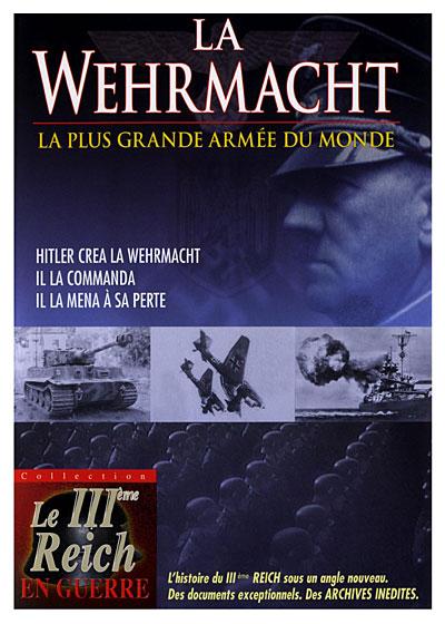 La WEHRMACHT La plus Grande Armée du Monde [FRENCH][DVDRIP] [TB]